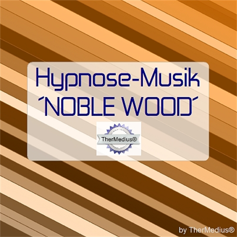 Hypnose-Musik NOBLE WOOD
