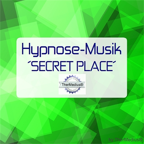 Hypnose-Musik SECRET PLACE