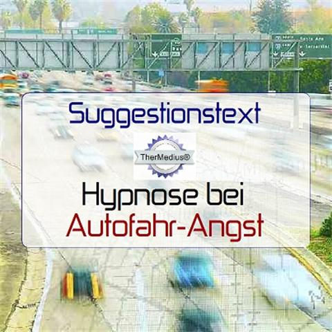 Suggestionstext HYPNOSE bei AUTOFAHR-ANGST