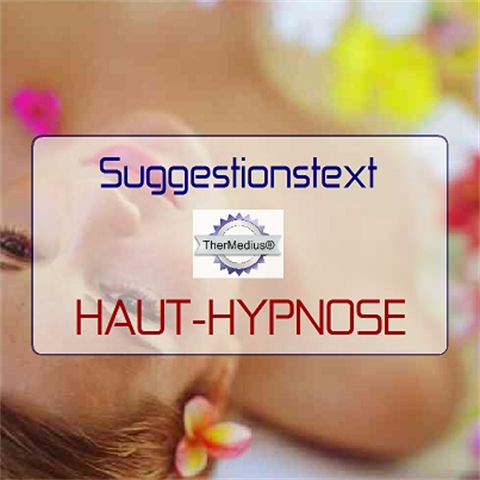 Suggestionstext HAUT-HYPNOSE
