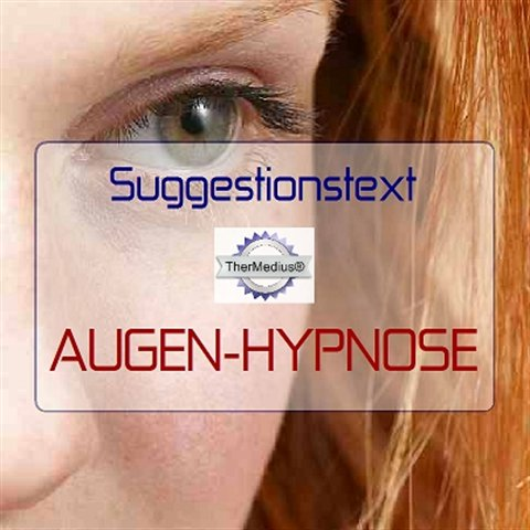 Suggestionstext AUGEN-HYPNOSE